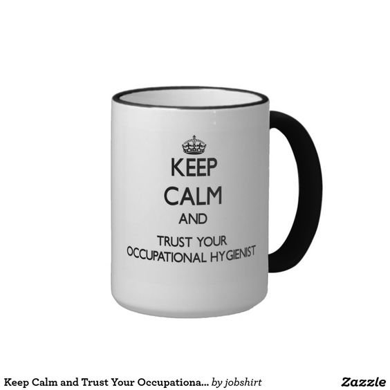 Keep Calm and Trust Your Occupational Hygienist Ringer Coffee Mug