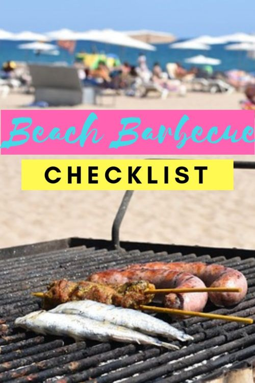What To Bring For The Perfect Beach Bbq Beach Bbq Checklist