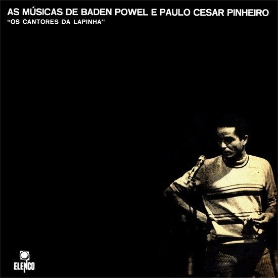 As Músicas De Baden Powell E Paulo César Pinheiro - Os Cantores Da Lapinha