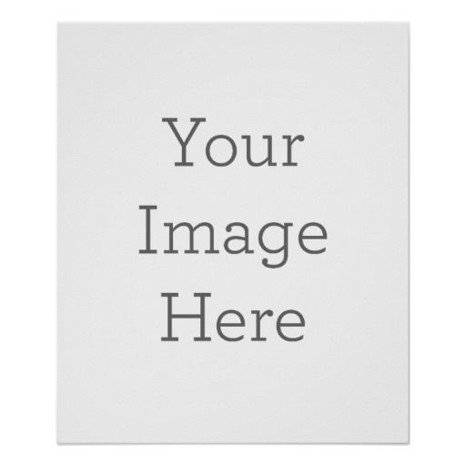 Create Your Own Poster Zazzle Com Create Your Own Poster Make Your Own Poster Custom Posters