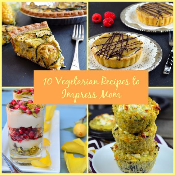 10 Vegetarian Mother's Day Recipes to Impress Mom