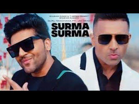 Surma Surma Song Guru Randhawa Feat Jay Sean Larissa Bonesi Vee Di In 2020 Latest Song Lyrics Lyrics Favorite Lyrics