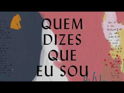 Quem Dizes Que Eu Sou Hillsong Em Portugues Youtube Em 2020