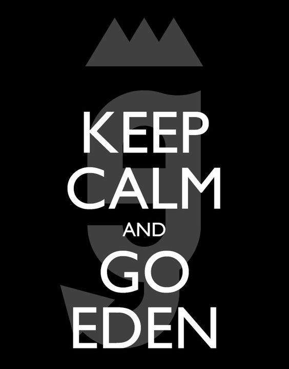 Eden | Keep calm and go Eden !