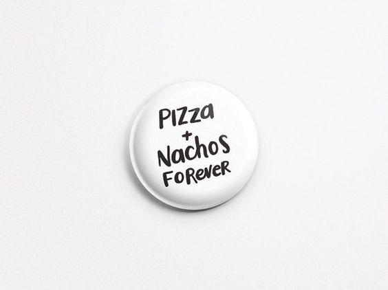 Pizza & Nachos Forever badge - bouton 1 » - mignon bouton - bouton de veste - Badge pour veste - Pizza Badge/PB-112