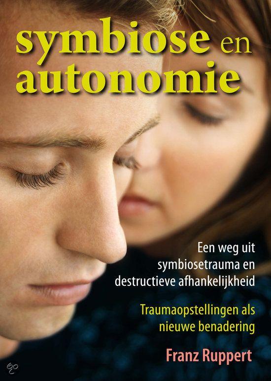 Symbiose en autonomie - Franz Ruppert