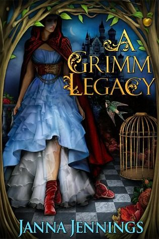 A Grimm Legacy by Janna Jennings | Publisher: Patchwork Press | Publication Date: October 1, 2013 | www.janna.patchwork-press.com | #YA #fantasy #fairytales: