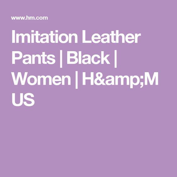 Imitation Leather Pants | Black | Women | H&M US