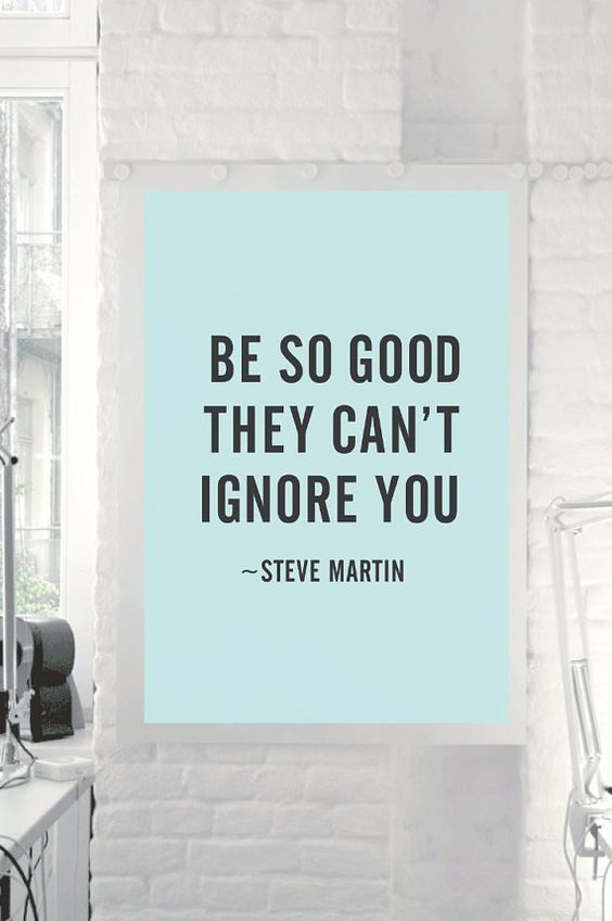 """Inspirational Steve Martin Quote """"Be So Good They Can't Ignore You"""" Wall Decor Motivational Typographical PRINTABLE DOWNLOAD on Etsy, $9.00"""