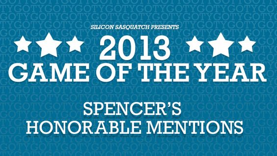 2013 Game of the Year Awards: Spencer's Honorable Mentions
