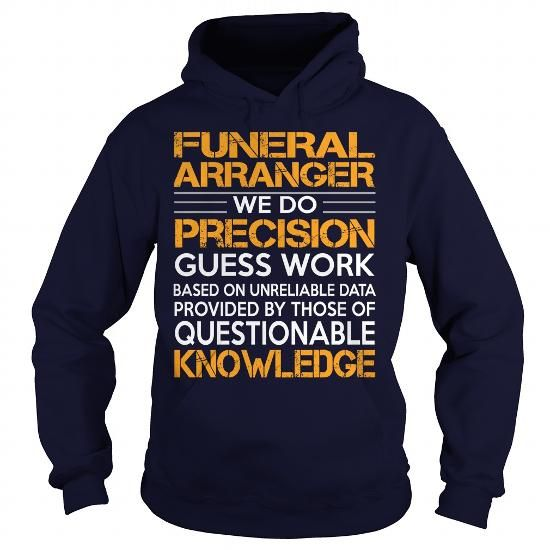 Awesome Tee For Funeral Arranger T Shirts, Hoodies, Sweatshirts. BUY NOW ==►…
