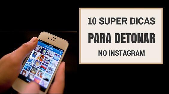 10 super dicas para detonar no Instagram