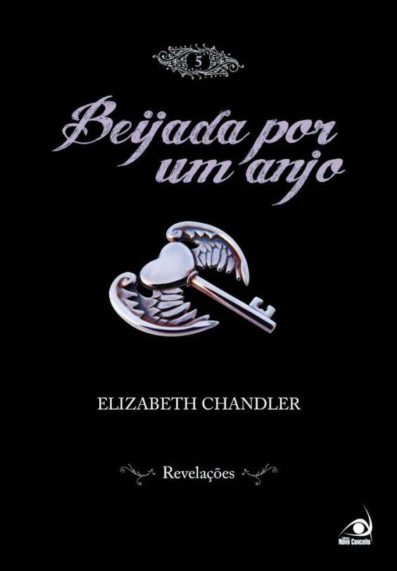 """Anunciada a capa do quinto volume da série """"Beijada por um Anjo""""  da escritora Elizabeth Chandler"""