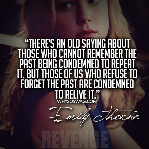 Repeat or Relive Past ~ Revenge TV show Quote