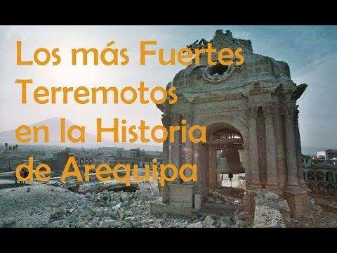 Los Más Fuertes Terremotos En La Historia De Arequipa Arequipa Terremoto Ciudad De Arequipa