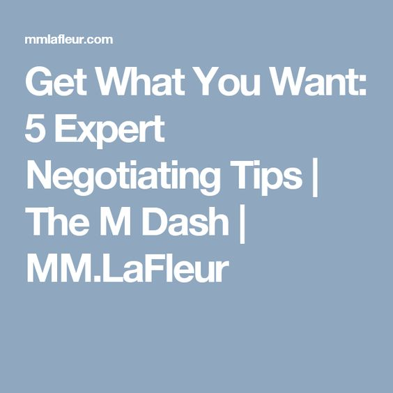 Get What You Want: 5 Expert Negotiating Tips | The M Dash | MM.LaFleur
