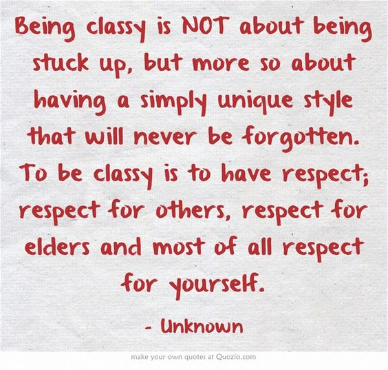 Quotes about being classy not trashy