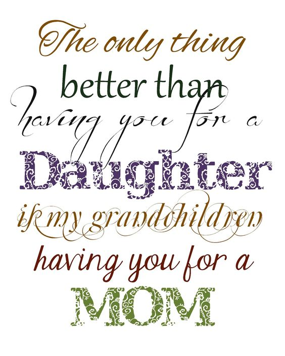 You Only Have One Mother Quotes: Mom Quotes To Daughter Getting Married