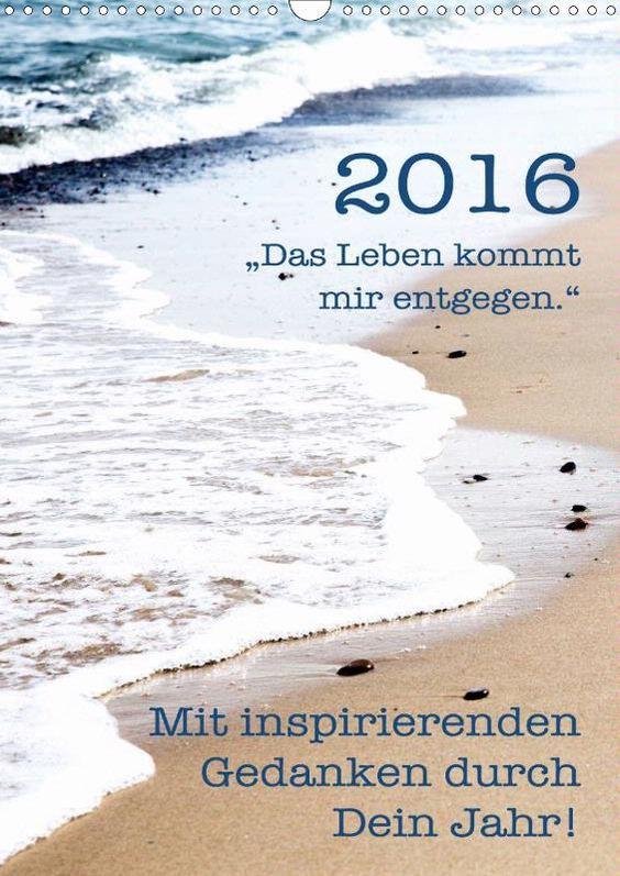 Mit inspirierenden Gedanken durch Dein Jahr. 2016 - CALVENDO Kalender von Monika Holzhauser