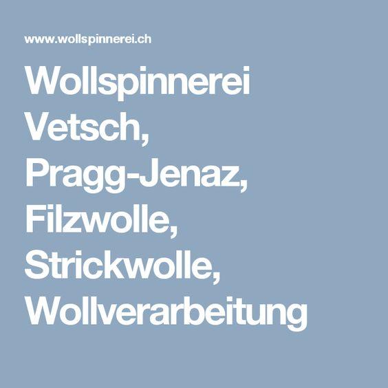Wollspinnerei Vetsch, Pragg-Jenaz, Filzwolle, Strickwolle, Wollverarbeitung