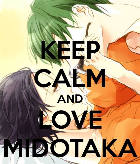 Keep calm and love MidoTaka