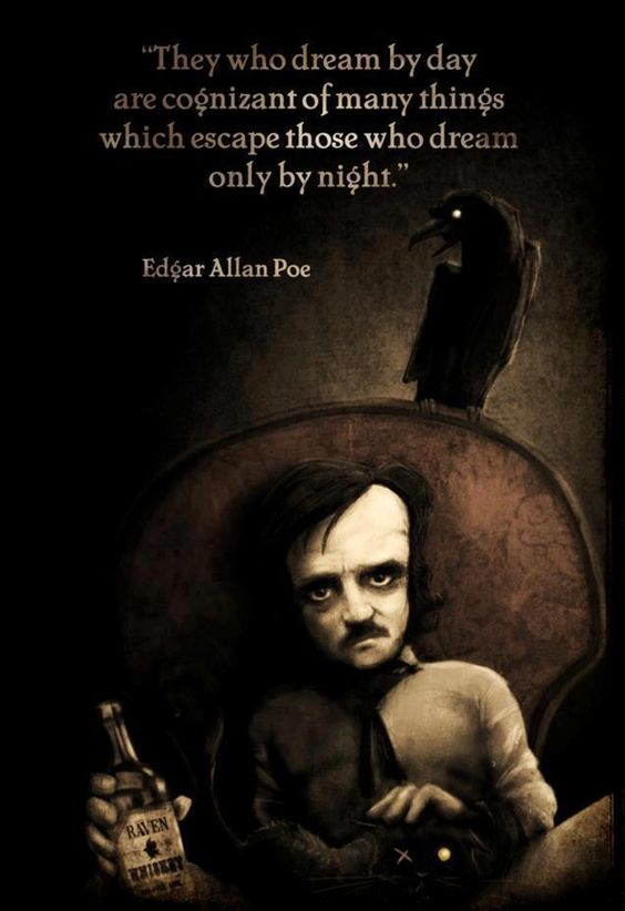E. A. Poe and one of my fav quotes.