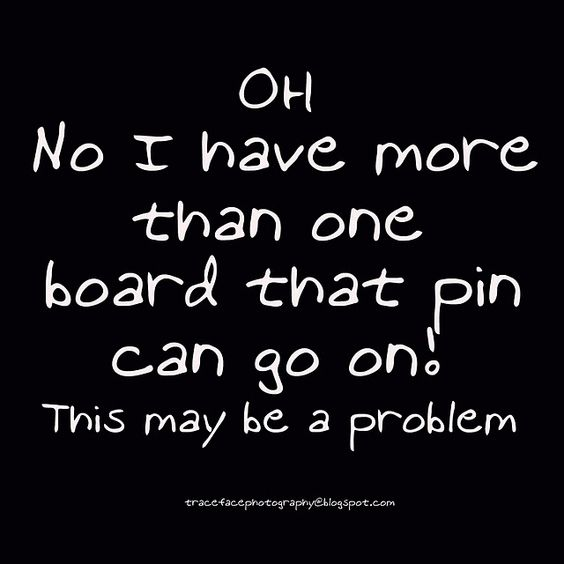 Oh, no!!!: Funny Quotes And Sayings, Pinning Problems, Pinterest Humor, My Life, So True, Pin Problem, Pinterest Problems, Pinterest Addiction