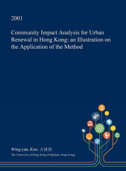 Community Impact Analysis For Urban Renewal In Hong Kong An