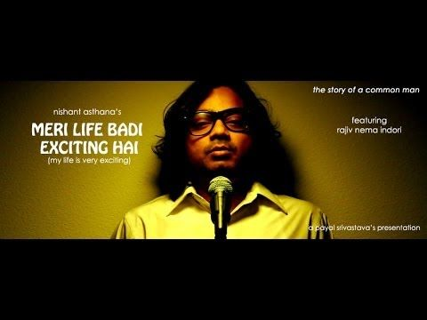 Meri Life Badi Exciting Hai - By Nishant Asthana ft. Rajiv Nema Indori [...