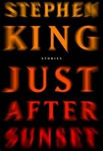 JUST AFTER SUNSET SHORT STORIES by Stephen King.