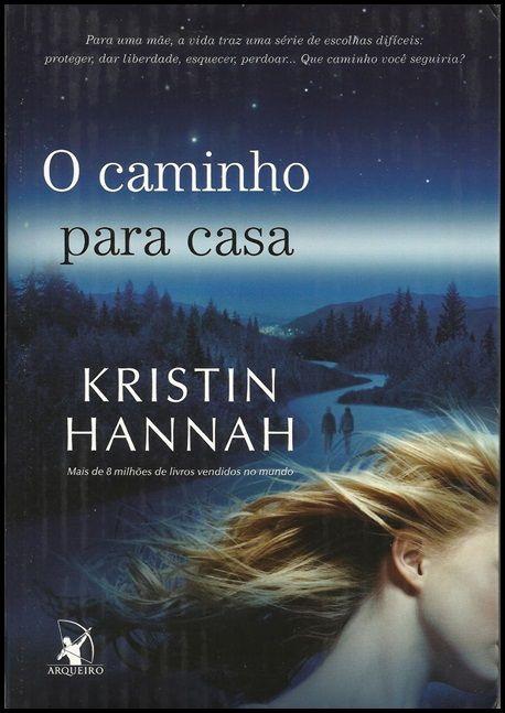 Resenha do emocionante O Caminho para Casa da Editora Arqueiro no  Apaixonadas!!  http://www.apaixonadasporlivros.com.br/o-caminho-para-casa-de-kristin-hannah-resenha-2/