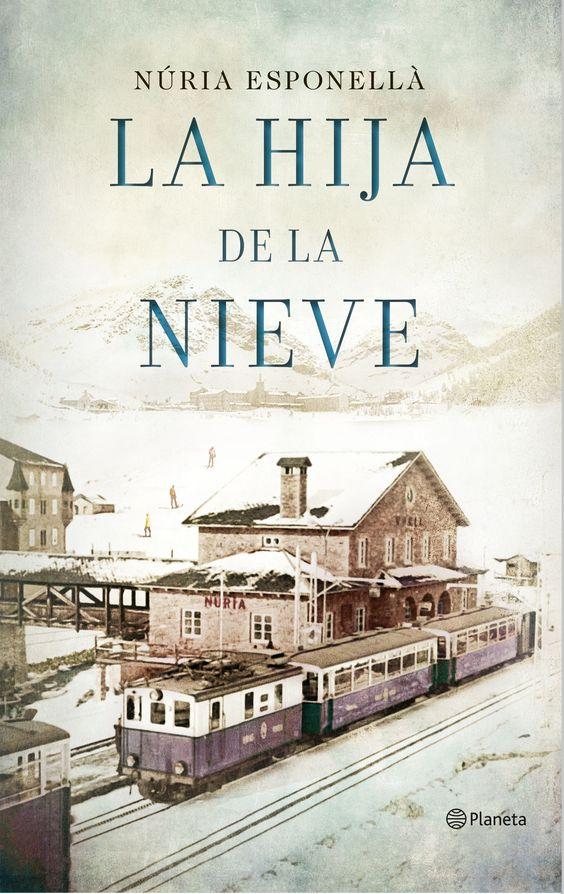 La hija de la nieve, de Núria Esponellà. Una frontera en alta montaña. Unamujer valiente en su peor momento.Una travesía hacia la libertad.