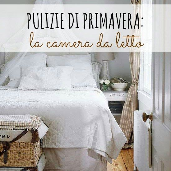 Pulizie di primavera: la camera da letto