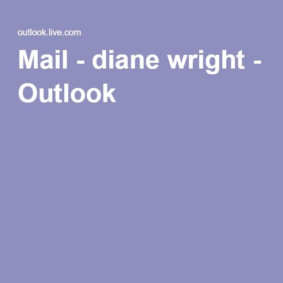 Mail - diane wright - Outlook