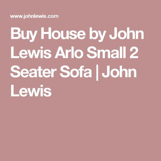 Buy House by John Lewis Arlo Small 2 Seater Sofa | John Lewis