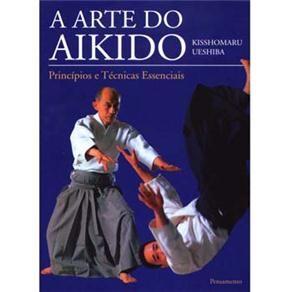 Livro - A Arte do Aikido: Princípios e Técnicas...