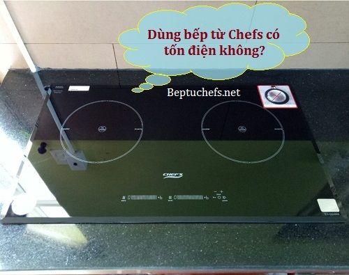 Bếp từ Chefs dùng có tốn điện không