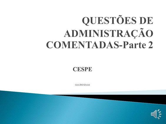 ADMINISTRAÇAO- PARTE 2- QUESTÕES COMENTADAS-cespeunb