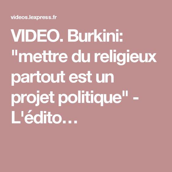"""VIDEO. Burkini: """"mettre du religieux partout est un projet politique"""" - L'édito…"""