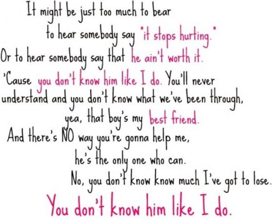 "Song Quotes About Friendship Simple Girls Version Of Brantley Gilbert's ""you Don't Know Her Like I Do"