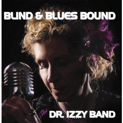 The Dr. Izzy Band - Blind & Blues Bound