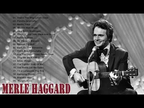 Merle Haggard Greatest Hits The Best Of Merle Haggard Best Country Songs Ever Youtube Merle Haggard Country Songs Cool Countries