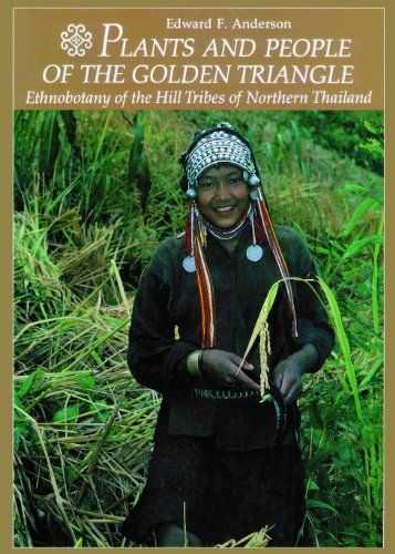 Plants and People of the Golden Triangle: Ethnobotany of the Hill Tribes of Northern Thailand by Edward Anderson http://www.amazon.com/dp/160469081X/ref=cm_sw_r_pi_dp_RQLrwb0P9RFAD