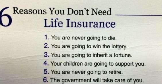 But Just In Case You Do Need Life Insurance I Can Help Dan At