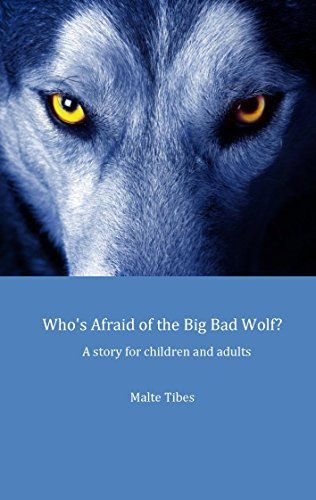 Who's Afraid of the Big Bad Wolf? by Malte Tibes, http://www.amazon.com/dp/B00P7Z39UG/ref=cm_sw_r_pi_dp_jo-Xub1GKBJZD