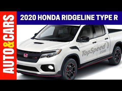2020 Honda Ridgeline Type R Specs Release Date And Review Youtube Honda Ridgeline Honda Honda Pilot