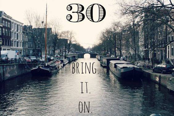 Turning 30 this year? Embrace your 30s! The best years are yet to come! #30
