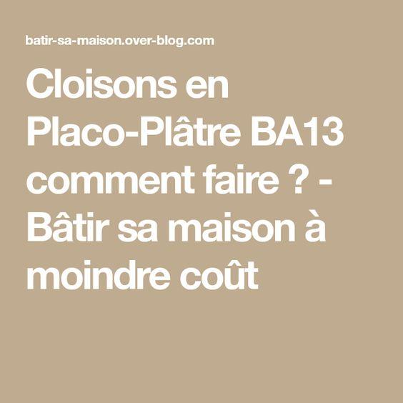 Cloisons en Placo-Plâtre BA13 comment faire ? - Bâtir sa maison à
