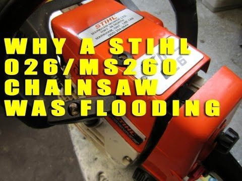 Why A Stihl 026 Ms260 Chainsaw Kept Flooding And How To Fix It Youtube Stihl Chainsaw Lawn Mower Repair