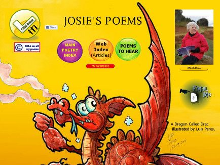 "Josie's Poems – This delightful website contains some of Josie Whitehead's poetry written to charm children into loving poetry. She believes that, ""Poetry should be heard before it is read and that poetry takes an important place in the world of performing arts"", as a result, she says that they are ""all performance poems, and 99% of them are written with rhyme and various metres"" (Whitehead, 2014). For older students, her site models how they can share their own work."